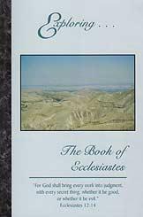 Exploring    The Book of Ecclesiastes