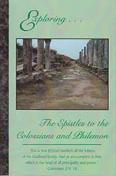 Exploring the Epistles to the Colossians and Philemon