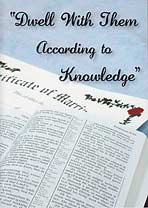"""Dwell With Them According to Knowledge"""