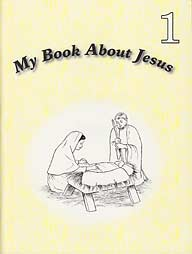 My Book About Jesus - Book 1
