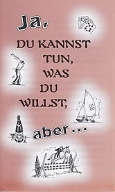 German Tract [B] - Ja, du kannst tun, was du willst, aber... [Yes, You May Do as You Please, But...]