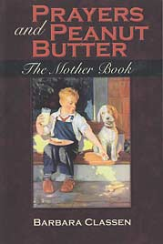 Prayers and Peanut Butter: The Mother Book