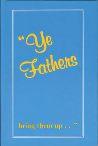 """Ye Fathers, bring them up...."""