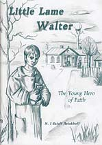 Little Lame Walter: The Young Hero of Faith