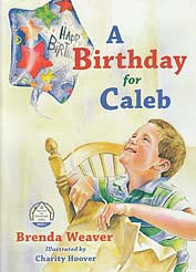 "A Birthday for Caleb - ""Manners Are Homemade Series"" Book 1"