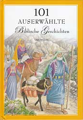 German - 101 Auserwählte Biblische Geschichten [101 Favorite Bible Stories]