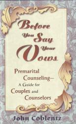 Before You Say Your Vows - Premarital Counseling