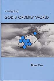 "Grade 7 and 8 Science [PREV EDITION] ""Investigating God's Orderly World"" Book 1 Pupil Textbook"
