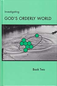 "Grade 9 and 10 Science  [PREV EDITION] ""Investigating God's Orderly World"" Book 2 Pupil Textbook"