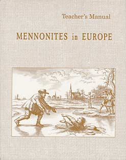 "History ""Mennonites in Europe"" Teacher's Manual"
