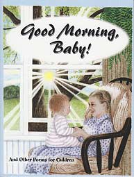 Good Morning, Baby! - And Other Poems for Children