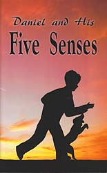 Daniel and His Five Senses