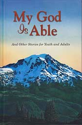 My God Is Able - And Other Stories for Youth and Adults
