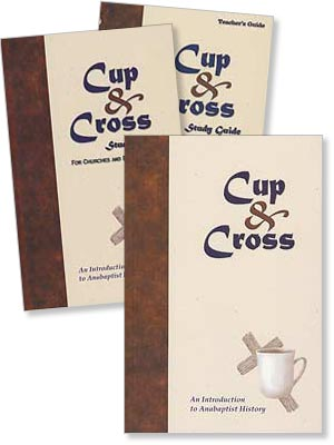 """Cup and Cross - An Introduction to Anabaptist History"" Set"