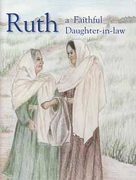 Ruth, a Faithful Daughter-in-law - [Bible People Series]