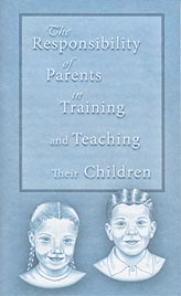 Tract [D] - The Responsibility of Parents in Teaching and Training Their Children