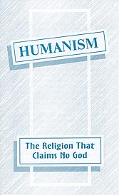Tract - Humanism: The Religion that Claims No God [Pack of 50]