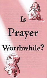Tract - Is Prayer Worthwhile? [Pack of 100]