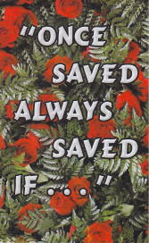 "Tract - ""Once Saved Always Saved, IF..."" [Pack of 100]"