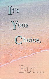 Tract - It's Your Choice, But... [Pack of 100]