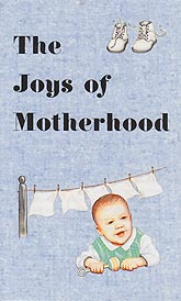 Tract [B] - The Joys of Motherhood