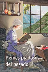 Héroes piadosos del pasado [Godly Heroes of the Past]