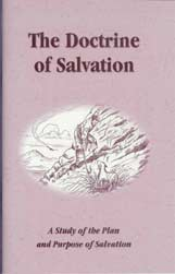 The Doctrine of Salvation: A Study of the Plan and Purpose of Salvation