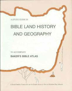"Bible History ""Baker's Bible Atlas"" Study Guide"