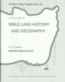 "Bible History ""Baker's Bible Atlas"" Study Guide Outline Maps"
