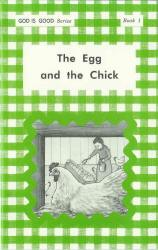 "The Egg and the Chick (Book 1) - ""God Is Good Series"""