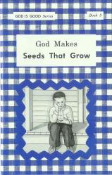 "God Makes Seeds That Grow (Book 3) - ""God Is Good Series"""