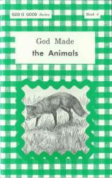 "God Made the Animals (Book 4) - ""God Is Good Series"""