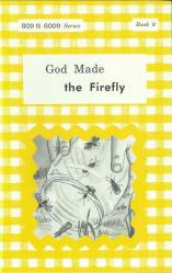 "God Made the Firefly (Book 9) - ""God Is Good Series"""