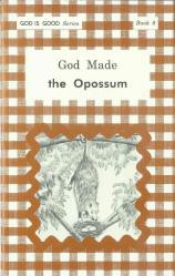 "God Made the Opossum (Book 8) - ""God Is Good Series"""