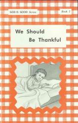 "We Should Be Thankful (Book 7) - ""God Is Good Series"""