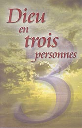 French Tract [C] - Dieu en trois personnes [God in Three Persons]