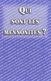 French Tract [B] - Qui sont les mennonites ? [Who Are the Mennonites?]