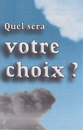 French Tract [B] - Quel sera votre choix ? [What Will Be Your Choice?]