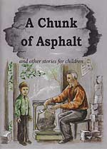 A Chunk of Asphalt and other stories for children