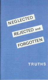 Tract [C] - Neglected, Rejected, and Forgotten Truths