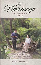 El noviazgo que glorifica a Dios [Courtship That Glorifies God]