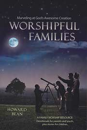 Worshipful Families: Marveling at God's Awesome Creation - [Family Devotionals Series]