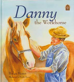 "Danny the Workhorse - ""Pleasant Valley Farm Series"""