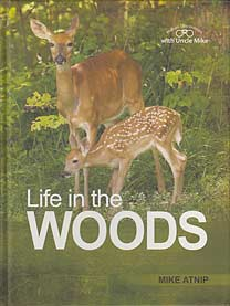 "Life in the Woods - ""Nature Discoveries with Uncle Mike Series"""