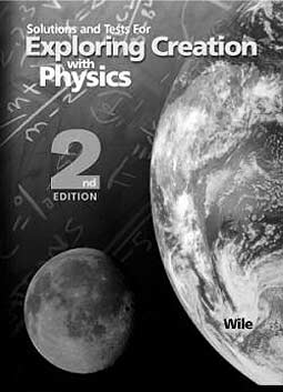 Grade 11 Apologia Physics [2nd Ed] Solutions and Tests Manual