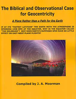 The Biblical and Observational Case for Geocentricity