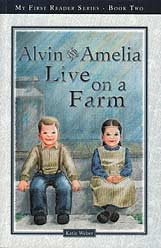 Alvin and Amelia Live on a Farm - reader