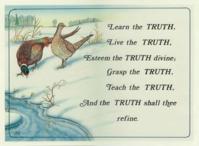 """Truth"" - Pheasants - Laminated Motto"