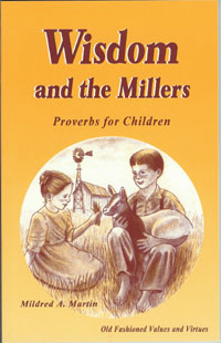 Wisdom and the Millers - Proverbs for Children (hardcover)
