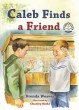 "Caleb Finds a Friend (Book 5) - ""Manners Are Homemade Series"""